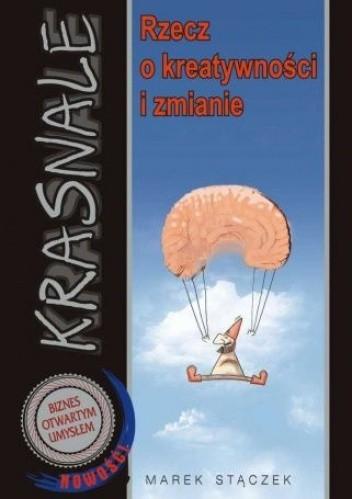 Okładka książki Krasnale. Rzecz o kreatywności i zmianie Marek Stączek