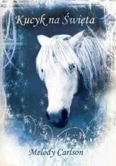Okładka książki Kucyk na święta Melody Carlson