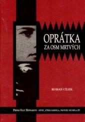 Okładka książki Oprátka za osm mrtvých. Případ Olgy Hepnarové - dívky, která zabíjela, protože neuměla žít Roman Cílek