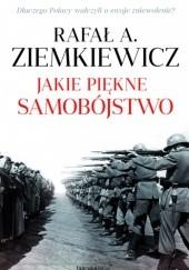 Okładka książki Jakie piękne samobójstwo Rafał A. Ziemkiewicz
