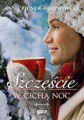 Okładka książki Szczęście w cichą noc Anna Ficner-Ogonowska