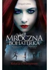 Okładka książki Kolacja z wampirem Abigail Anne Gibbs