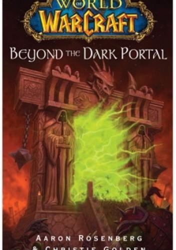 Okładka książki World of Warcraft: Beyond the Dark Portal Christie Golden,Aaron Rosenberg