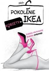 Okładka książki Pokolenie Ikea. Kobiety Piotr C.