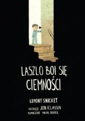 Okładka książki Laszlo boi się ciemności Lemony Snicket,Jon Klassen