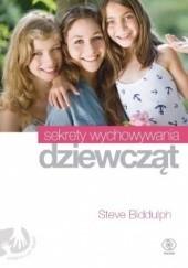 Okładka książki Sekrety wychowywania dziewcząt Steve Biddulph