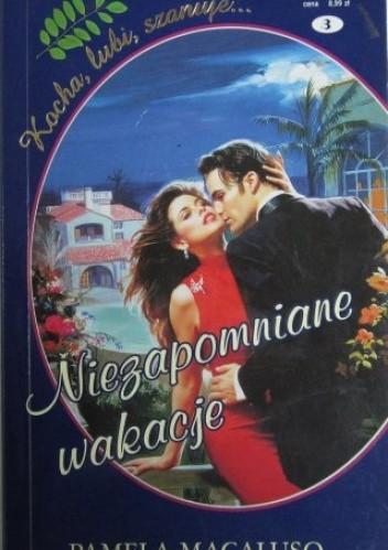 Okładka książki Niezapomniane wakacje Pamela Macaluso