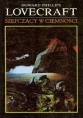 Okładka książki Szepczący w ciemności H.P. Lovecraft