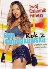 Okładka książki Rok z Ewą Chodakowską. Twój dziennik fitness Ewa Chodakowska,Lefteris Kavoukis