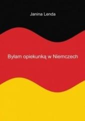 Okładka książki Byłam opiekunką w Niemczech Janina Lenda
