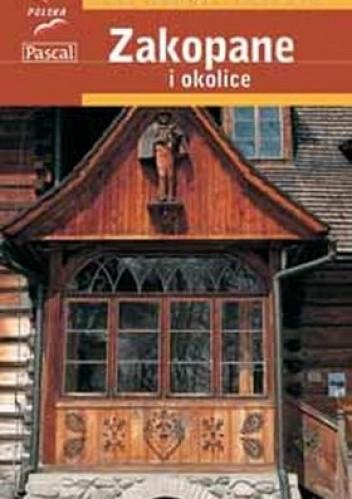 Okładka książki Zakopane i okolice. Przewodnik PASCALA praca zbiorowa