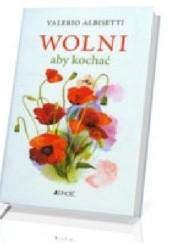 Okładka książki Wolni, aby kochać Valerio Albisetti