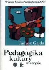 Okładka książki Pedagogika kultury w zarysie Janusz Gajda