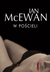 Okładka książki W pościeli Ian McEwan