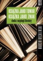 Okładka książki Książka jako towar. Książka jako znak Marcin Rychlewski