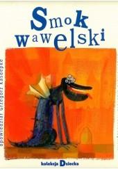 Okładka książki Smok wawelski Grzegorz Kasdepke,Mistrz Wincenty Kadłubek,Elżbieta Wasiuczyńska