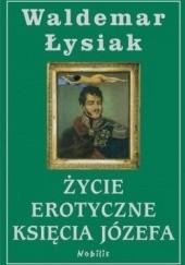 Okładka książki Życie erotyczne księcia Józefa Waldemar Łysiak