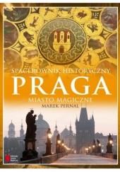 Okładka książki Praga. Miasto magiczne. Spacerownik historyczny Marek Pernal