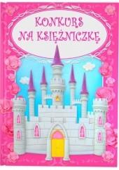 Okładka książki Konkurs na Księżniczkę Anna Sójka