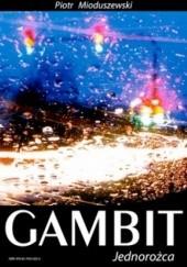 Okładka książki Gambit Jednorożca Piotr Mioduszewski