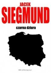 Okładka książki Czarna Dziura - Polska Jacek Siegmund