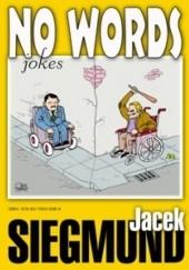 Okładka książki NO WORDS JOKES Jacek Siegmund