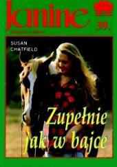 Okładka książki Zupełnie jak w bajce Susan Chatfield