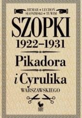 Okładka książki Szopki polityczne 1922-1931. Pikadora i Cyrulika Warszawskiego Jan Lechoń,Julian Tuwim,Antoni Słonimski,Marian Hemar