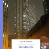 Okładka książki Bazyliszek Artur Oppman