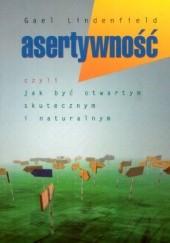Okładka książki Asertywność. Czyli jak być otwartym, skutecznym i naturalnym.