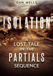 Okładka książki Isolation Dan Wells