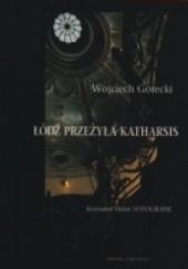 Okładka książki Łódź przeżyła katharsis Wojciech Górecki