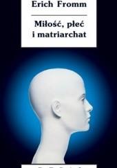 Okładka książki Miłość, płeć i matriarchat Erich Fromm