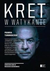 Okładka książki Kret w Watykanie. Prawda Turowskiego Wojciech Czuchnowski,Agnieszka Kublik