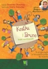 Okładka książki Kostka i Bruno. Bajki wychowajki Dominika Słomińska