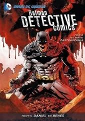 Okładka książki Batman - Detective Comics: Techniki zastraszania Tony S. Daniel,Szymon Kudrański