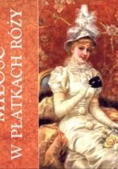 Okładka książki Miłość w płatkach róży praca zbiorowa