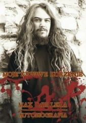 Okładka książki Moje krwawe korzenie Max Cavalera