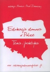 Okładka książki Edukacja domowa w Polsce - Teoria i Praktyka Marzena i Paweł Zakrzewscy