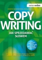 Okładka książki Copywriting. Jak sprzedawać słowem Dorota Jędrzejewska,Rafał Niemczyk