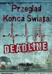 Okładka książki Przegląd końca świata. Deadline Mira Grant