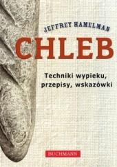 Okładka książki Chleb. Techniki wypieku, przepisy, wskazówki Jeffrey Hamelman