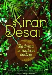 Okładka książki Zadyma w dzikim sadzie Kiran Desai