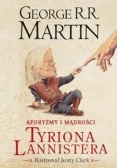 Okładka książki Aforyzmy i mądrości Tyriona Lannistera George R.R. Martin