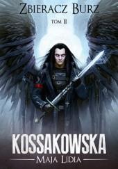 Okładka książki Zbieracz Burz: Tom 2 Maja Lidia Kossakowska