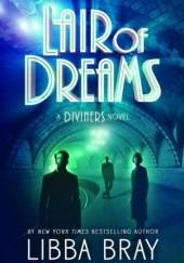 Okładka książki Lair of Dreams Libba Bray