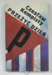 Okładka książki Przeżyć dzień: wspomnienia z lat 1941-1951 Czesław Kempisty