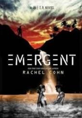 Okładka książki Emergent Rachel Cohn