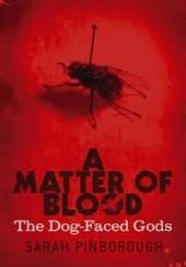 Okładka książki A Matter Of Blood. The Dog-Faced Gods Sarah Pinborough