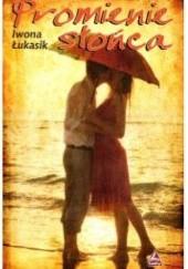 Okładka książki Promienie słońca Iwona Łukasik